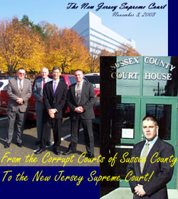 From the Corrupt Courts of Sussex County...to the New Jersey Supreme Court!